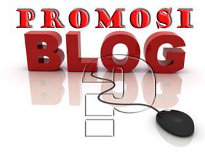 promosi blog Bagaimana Cara Mempromosikan Blog